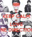 ❤ KEEP CALM & LOVE ONE DIRECTION  - Personalised Poster large