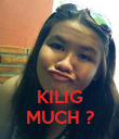 KILIG MUCH ? - Personalised Poster large