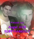 MAGST DU Angel AUS BUFFY/ANGEL? - Personalised Poster large