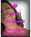 Mirian Parabéns! Felicidades! Beijo, Drika =) - Personalised Poster large