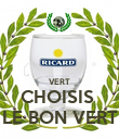 VERT CHOISIS  LE BON VERT - Personalised Poster large