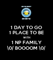 1 DAY TO GO 1 PLACE TO BE WITH 1 NP FAMILY \0/ BOOOOM \0/ - Personalised Poster large