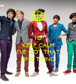 1D KEEP CALM CAUSE  I'VE GOT THAT ONE THING - Personalised Poster large