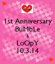 1st Anniversary BuMbLe & LoOpY 10.3.14 - Personalised Poster large