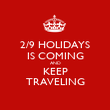 2/9 HOLIDAYS IS COMING AND KEEP TRAVELING - Personalised Poster large
