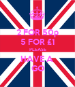 2 FOR 50p 5 FOR £1 PLEASE HAVE A  GO - Personalised Poster large