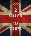 2 GUYS  10 CUPS - Personalised Poster large