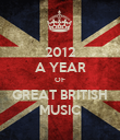2012 A YEAR OF GREAT BRITISH MUSIC - Personalised Poster large