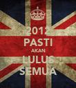 2012 PASTI AKAN LULUS SEMUA - Personalised Poster large