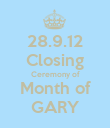 28.9.12 Closing Ceremony of Month of GARY - Personalised Poster large