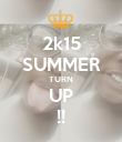 2k15 SUMMER TURN UP !! - Personalised Poster large