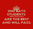 2ND BATX STUDENTS  FROM SON PACS ARE THE BEST AND WILL PASS. - Personalised Poster large