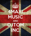 4MAXI MUSIC AND DJTOM INC. - Personalised Poster small