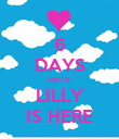 6 DAYS UNTIL LILLY IS HERE - Personalised Poster large