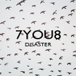 7YOU8 DISASTER   - Personalised Poster large