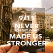 9/11 NEVER FORGET WHAT MADE US  STRONGER - Personalised Poster large