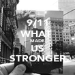 9/11 WHAT  MADE US STRONGER - Personalised Poster large