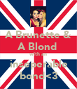 A Brunette & A Blond  with an inseperable bond<3 - Personalised Poster large