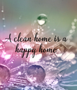 A clean home is a  happy home  - Personalised Poster large