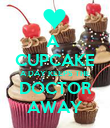 A  CUPCAKE A DAY KEEPS THE DOCTOR AWAY - Personalised Poster large