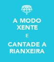A MODO XENTE E CANTADE A RIANXEIRA - Personalised Poster large