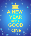 A NEW  YEAR HAVE A GOOD  ONE - Personalised Poster large