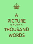 A  PICTURE IS WORTH A THOUSAND WORDS - Personalised Poster large