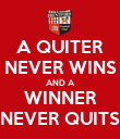 A QUITER NEVER WINS AND A WINNER NEVER QUITS - Personalised Poster large