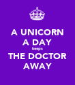 A UNICORN A DAY keeps THE DOCTOR AWAY - Personalised Poster large