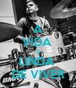A VIDA  E LINDA  DE VIVER - Personalised Poster large