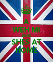 A WEH MI DINKI SHES AT HOME - Personalised Poster large
