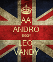 AA ANDRO EGGY LEO  VANDY - Personalised Poster large