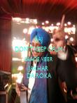 AAJ DON'T KEEP CALM SAADE VEER JAKHAR  DA ROKA - Personalised Poster small