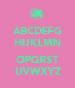 ABCDEFG HIJKLMN  OPQRST UVWXYZ - Personalised Poster large