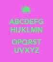 ABCDEFG HIJKLMN  OPQRST UVXYZ - Personalised Poster large