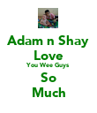 Adam n Shay Love You Wee Guys So Much - Personalised Poster large