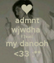 admnt wjwdha  f 7eatii my danooh <33 ;** - Personalised Poster large