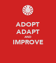 ADOPT ADAPT AND IMPROVE  - Personalised Poster large