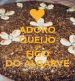 ADORO QUEIJO DE FIGO DO ALGARVE - Personalised Poster large