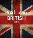 #African BRITISH BOY   - Personalised Poster large