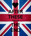 AFTER THESE DAYS THE END - Personalised Poster large