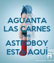 AGUANTA LAS CARNES QUE  ASTROBOY ESTA AQUÍ - Personalised Poster large