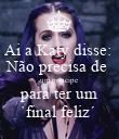 Ai a Katy disse:  Não precisa de  um príncipe  para ter um `final feliz´  - Personalised Poster large