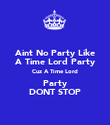 Aint No Party Like A Time Lord Party Cuz A Time Lord Party DONT STOP - Personalised Poster large