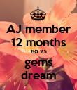 AJ member 12 months 60 25 gems dream - Personalised Poster large