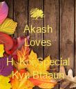 Akash Loves  H  Koi Special Kyu Btaaun - Personalised Poster large