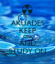 AKUADES KEEP CALM AND STUDY ON - Personalised Poster large