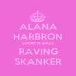 ALANA HARBRON DRUM N BASS RAVING SKANKER - Personalised Poster large