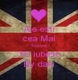 Ale esti cea Mai Scumpa TE iubesc By dani - Personalised Poster large