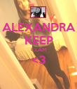 ALEXANDRA KEEP CLAM <3  - Personalised Poster large